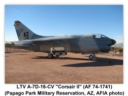 LTV A-7D-16-CV Corsair II (AF 74-1741) on display (9/24/2011) at the main entrance to the Papago Park Military Reservation, Phoenix, Arizona (Photo by AFIA)